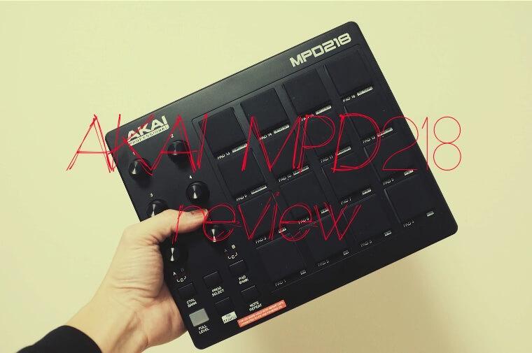 【レビュー】MPD218がフィンガードラムパッドの最初のMIDIコントローラーとして初心者におすすめ
