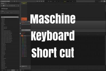 Maschineソフトウェアのキーボードショートカットキーまとめ